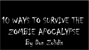 10 ways to survive the zombie apocolypse